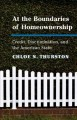 Book jacket for At the boundaries of homeownership : credit, discrimination, and the American state