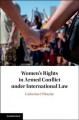Book jacket for Women's rights in armed conflict under international law