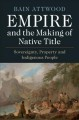 Book jacket for Empire and the making of native title : sovereignty, property and indigenous people