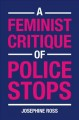 Book jacket for A feminist critique of police stops