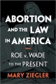 Book jacket for Abortion and the law in America : Roe v. Wade to the present