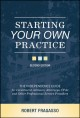 Book jacket for Starting your own practice : the independence guide for investment advisors, attorneys, CPAs and other professional service providers
