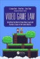 Book jacket for Video game law : everything you need to know about legal and business issues in the game industry