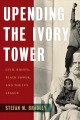Book jacket for Upending the ivory tower : civil rights, black power, and the Ivy League