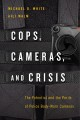 Book jacket for Cops, cameras, and crisis : the potential and the perils of police body-worn cameras