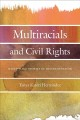 Book jacket for Multiracials and civil rights : mixed-race stories of discrimination
