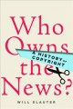 Book jacket for Who owns the news? : a history of copyright