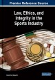 Book jacket for Law, ethics, and integrity in the sports industry