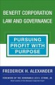 Book jacket for Benefit corporation law and governance : pursuing profit with purpose