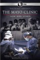 Book jacket for The Mayo Clinic [videorecording] : faith, hope, science