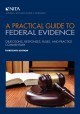 Book jacket for A practical guide to federal evidence : objections, responses, rules, and practice commentary