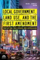 Book jacket for Local government, land use, and the First Amendment : protecting free speech and expression