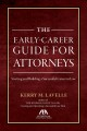 Book jacket for The early-career guide for attorneys : starting and building a successful career in law