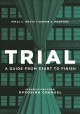 Book jacket for Trial: a guide from start to finish : perspectives from opposing counsel