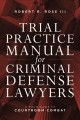 Book jacket for Trial practice manual for criminal defense lawyers : a field guide to courtroom combat