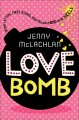 Love bomb / Secret Letters, First Kisses, and Falling Head over Heels Jenny McLachlan.