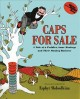CAPS FOR SALE; A TALE OF A PEDDLER, SOME MONKEYS AND THEIR MONKEY BUSINESS