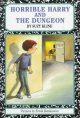 HORRIBLE HARRY & THE DUNGEON