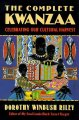 The complete Kwanzaa : celebrating our cultural harvest / Dorothy Winbush Riley