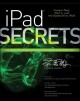 iPad secrets: do what you never thought possible with your iPad