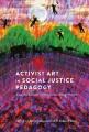 Activist art in social justice pedagogy