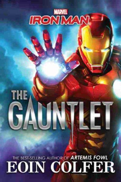 Iron Man: The Gauntlet.  9781484741603