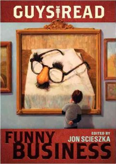 Guys read : funny business (story: Best of Friends, volume edited by Jon Scieszka)