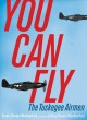 You Can Fly: The Tuskegee Airmen.  9781481449380