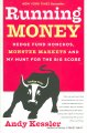 Running Money: Hedge Fund Honchos, Monster Markets And  My Hunt For The Big Score (Paperback Book) at Sears.com