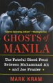 Ghosts of Manila: The Fateful Blood Feud Between Muhammad Ali and Joe Frazier (Paperback Book) at Sears.com
