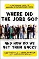 Where Did the Jobs Go-And How Do We Get Them Back?: Your Guided Tour to America's Employment Crisis (Paperback Book) at Sears.com