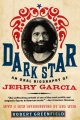 Dark Star: An Oral Biography of Jerry Garcia (Paperback Book) at Sears.com