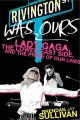 Rivington Was Ours: Lady Gaga, The Lower East Side, and the Prime of Our Lives (Paperback Book) at Sears.com