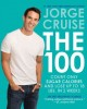 The 100: Count Only Sugar Calories and Lose Up to 18 Lbs. in 2 Weeks (Hardcover Book) at Sears.com