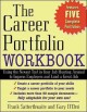 The Career Portfolio Workbook: Using the Newest Tool in Your Job-Hunting Arsenal to Impress Employers and Land a Great New Job (Paperback Book) at Sears.com