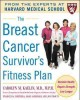 The Breast Cancer Survivor's Fitness Plan: Reclaim Health, Regain Strength, Live Longer (Paperback Book) at Sears.com
