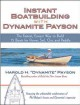 Instant Boatbuilding With Dynamite Payson: The Fastest, Easiest Way to Build 15 Boats for Power, Sail, Oar, and Paddle (Paperback Book) at Sears.com