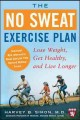 The No-sweat Exercise Plan: Lose Weight, Get Healthy, and Live Longer (Paperback Book) at Sears.com
