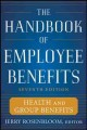 The Handbook of Employee Benefits: Health and Group Benefits (Hardcover Book) at Sears.com
