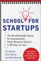 School for Startups: The Breakthrough Course for Guaranteeing Small Business Success in 90 Days or Less (Paperback Book) at Sears.com