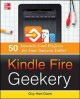 Kindle Fire Geekery: 50 Insanely Cool Projects for Your Amazon Tablet (Paperback Book) at Sears.com
