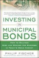 Investing in Municipal Bonds: How to Balance Risk and Reward for Success in Today's Bond Market (Hardcover Book) at Sears.com