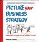 Picture Your Business Strategy: Transform Decisions With the Power of Visuals (Hardcover Book) at Sears.com