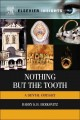 Nothing but the Tooth: A Dental Odyssey (Hardcover Book) at Sears.com