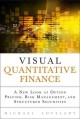 Visual Quantitative Finance: A New Look at Option Pricing, Risk Management, and Structured Securities (Hardcover Book) at Sears.com