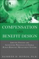 Compensation and Benefit Design: Applying Finance and Accounting Principles to Global Human Resource Management Systems (Hardcover Book) at Sears.com