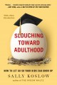 Slouching Toward Adulthood: How to Let Go So Your Kids Can Grow Up (Paperback Book) at Sears.com