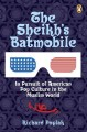 The Sheikh's Batmobile: In Pursuit of American Pop Culture in the Muslim World (Paperback Book) at Sears.com