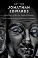 After Jonathan Edwards: The Courses of the New England Theology (Hardcover Book) at Sears.com
