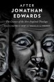After Jonathan Edwards: The Courses of the New England Theology (Paperback Book) at Sears.com